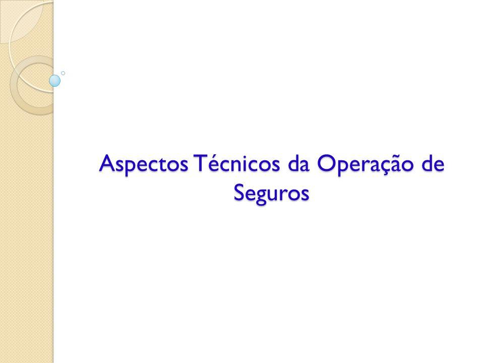 Aspectos Técnicos da Operação de Seguros
