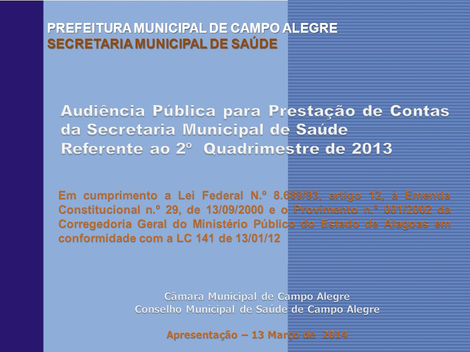 Secretaria Municipal de Saúde 1º Quad.2013 2º Quad.