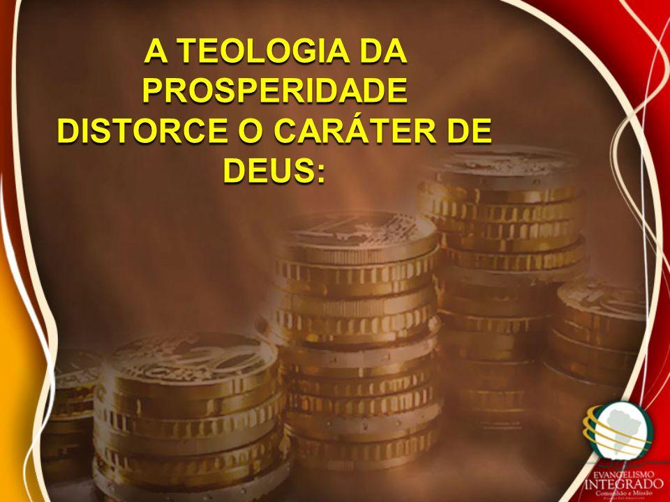 A TEOLOGIA DA PROSPERIDADE DISTORCE A ESSÊNCIA DOS ENSINAMENTOS DE CRISTO: