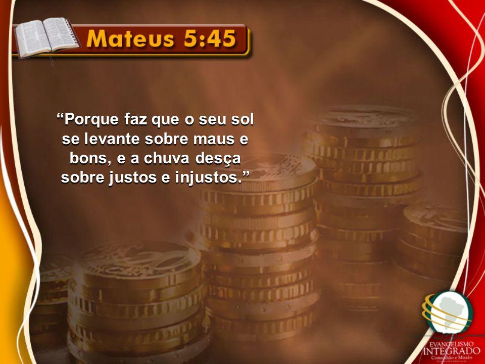 Não possuais ouro, nem prata, nem cobre, em vossos cintos, nem alforjes para o caminho, nem duas túnicas, nem alparcas, nem bordão; porque digno é o operário do seu alimento.