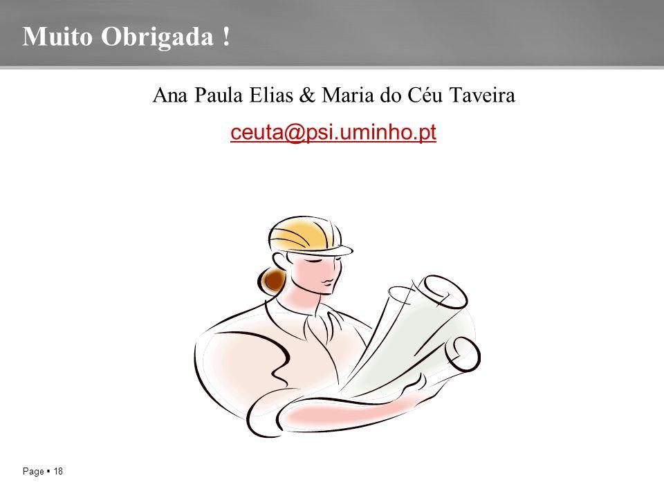 Page  18 Muito Obrigada ! Ana Paula Elias & Maria do Céu Taveira ceuta@psi.uminho.pt
