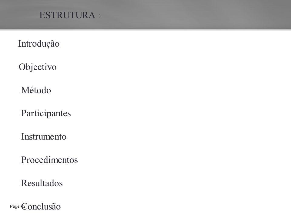 Page  2 ESTRUTURA : Introdução Objectivo Método Participantes Instrumento Procedimentos Resultados Conclusão
