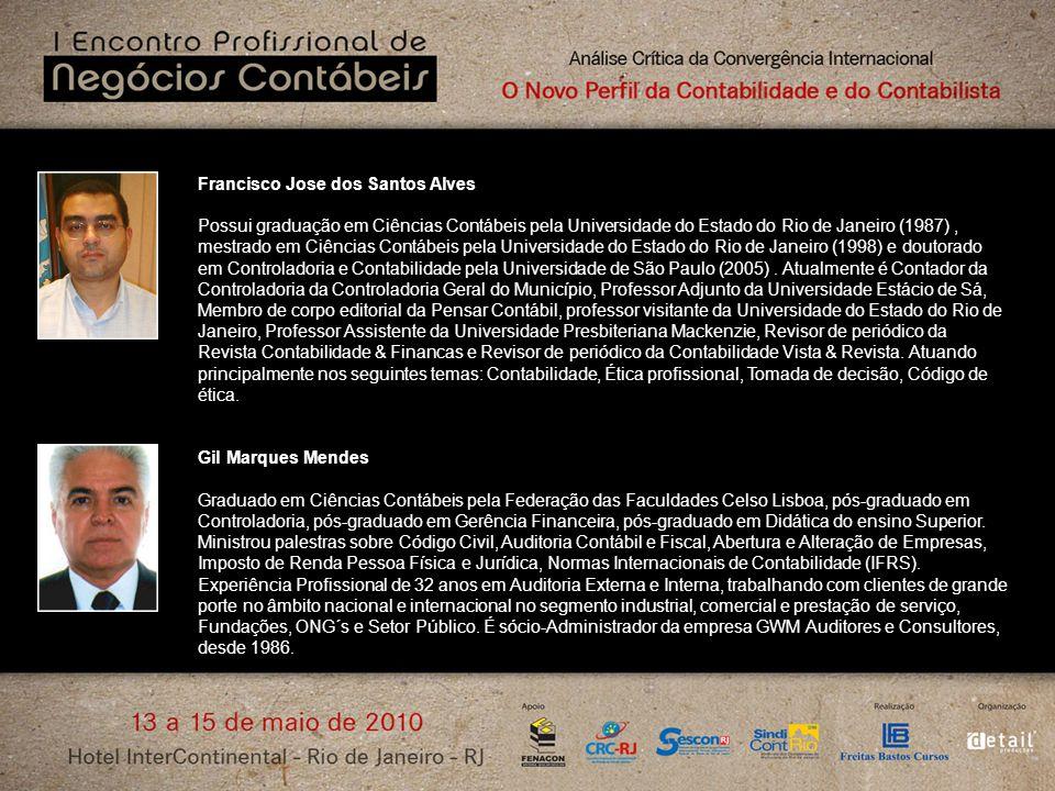 Francisco Jose dos Santos Alves Possui graduação em Ciências Contábeis pela Universidade do Estado do Rio de Janeiro (1987), mestrado em Ciências Cont
