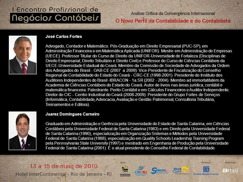 José Carlos Fortes Advogado, Contador e Matemático. Pós-Graduação em Direito Empresarial (PUC-SP), em Administração Financeira e em Matemática Aplicad