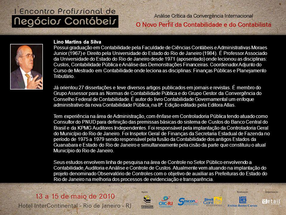 Lino Martins da Silva Possui graduação em Contabilidade pela Faculdade de Ciências Contábeis e Administrativas Moraes Junior (1967) e Direito pela Uni