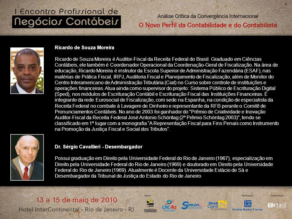 Ricardo de Souza Moreira Ricardo de Souza Moreira é Auditor-Fiscal da Receita Federal do Brasil. Graduado em Ciências Contábeis, ele também é Coordena