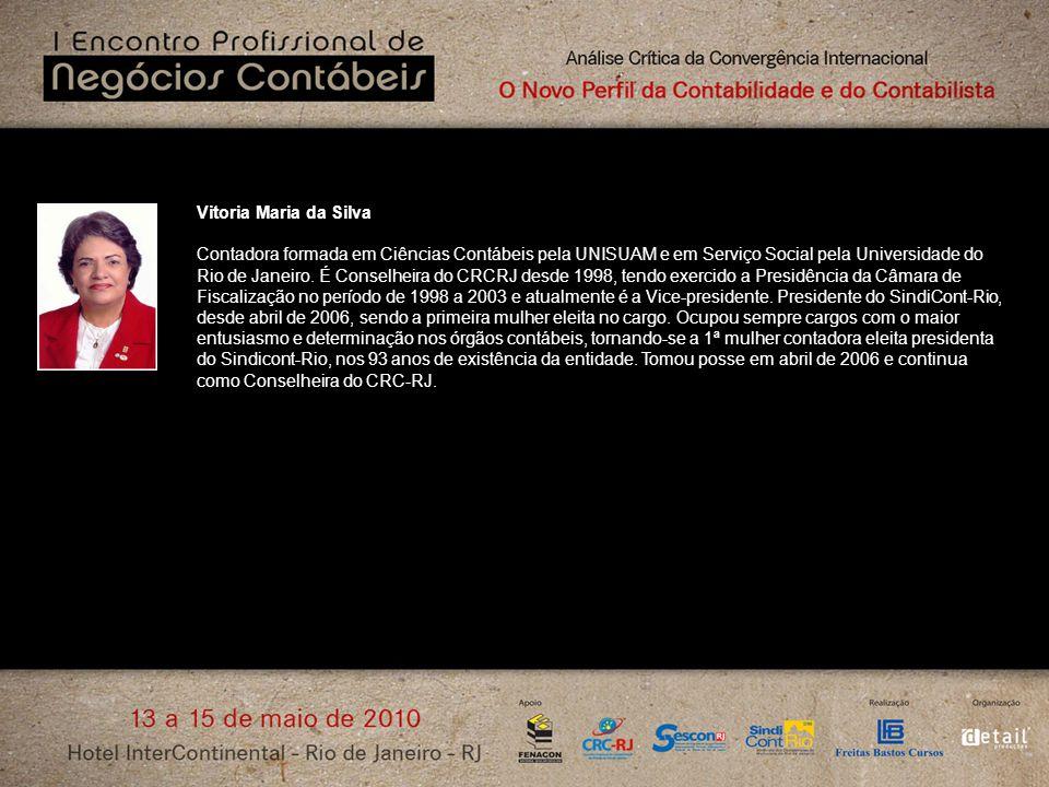 Vitoria Maria da Silva Contadora formada em Ciências Contábeis pela UNISUAM e em Serviço Social pela Universidade do Rio de Janeiro. É Conselheira do
