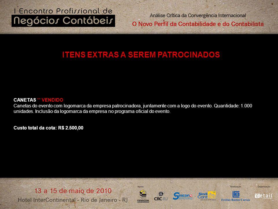 ITENS EXTRAS A SEREM PATROCINADOS CANETAS ** VENDIDO Canetas do evento com logomarca da empresa patrocinadora, juntamente com a logo do evento. Quanti