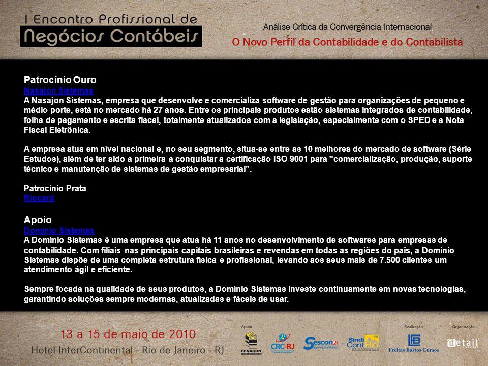 Patrocínio Ouro Nasajon Sistemas A Nasajon Sistemas, empresa que desenvolve e comercializa software de gestão para organizações de pequeno e médio por