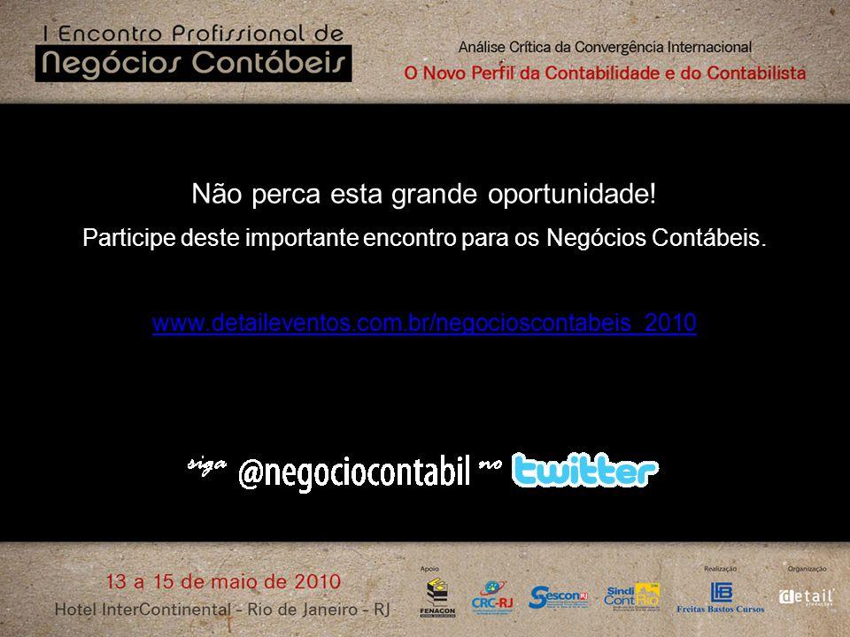 Não perca esta grande oportunidade! Participe deste importante encontro para os Negócios Contábeis. www.detaileventos.com.br/negocioscontabeis_2010