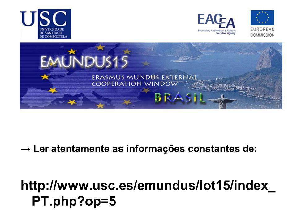 → Ler atentamente as informações constantes de: http://www.usc.es/emundus/lot15/index_ PT.php?op=5