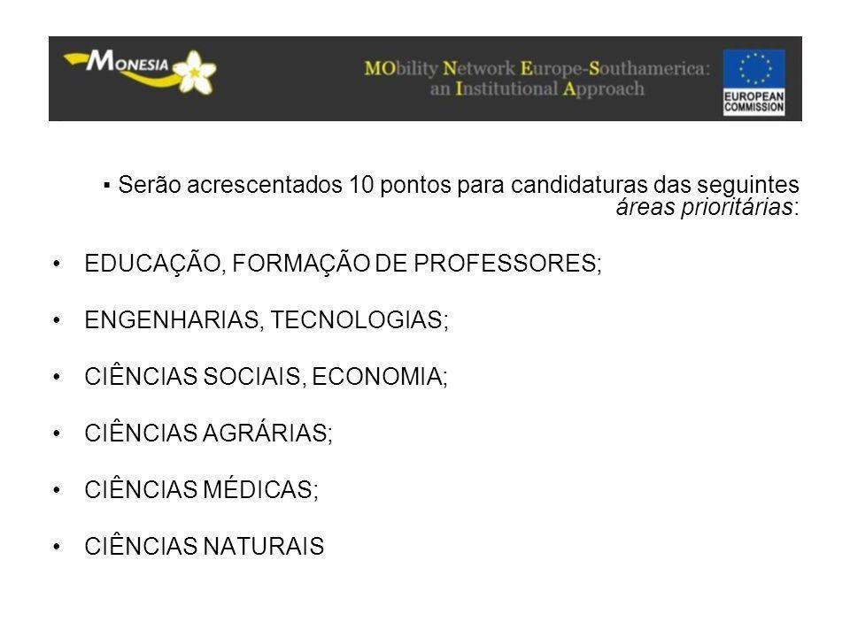 ▪ Serão acrescentados 10 pontos para candidaturas das seguintes áreas prioritárias: EDUCAÇÃO, FORMAÇÃO DE PROFESSORES; ENGENHARIAS, TECNOLOGIAS; CIÊNC