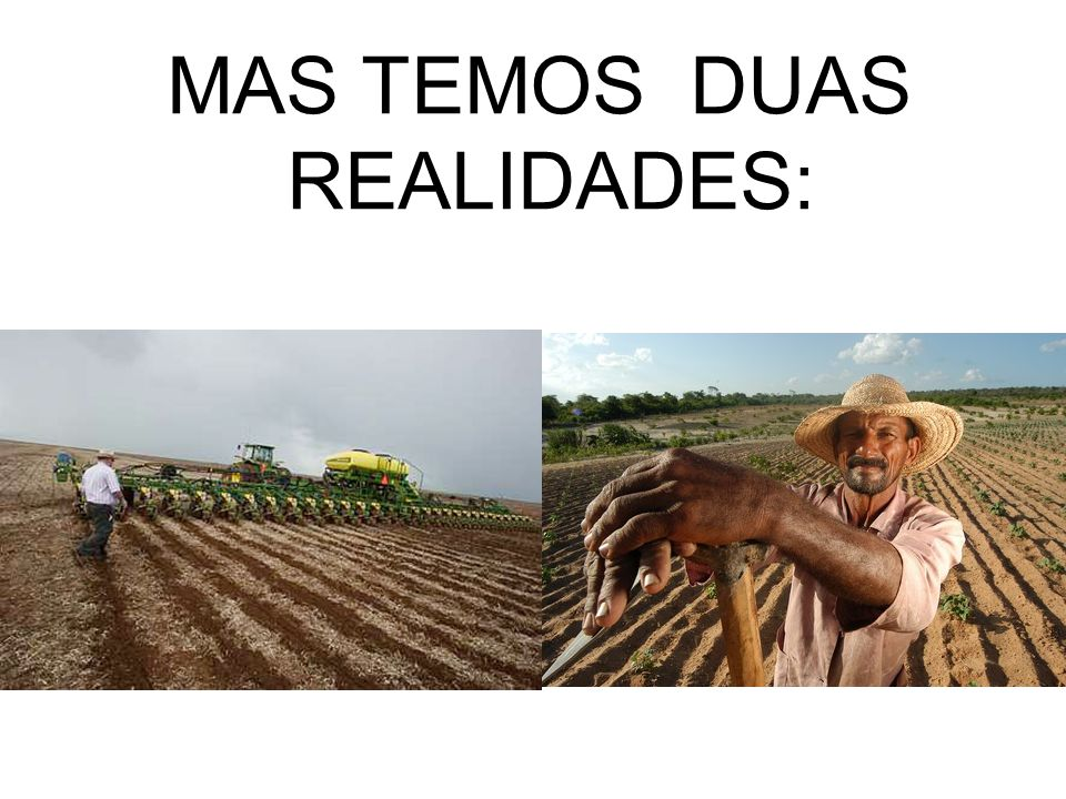 MAS TEMOS DUAS REALIDADES: