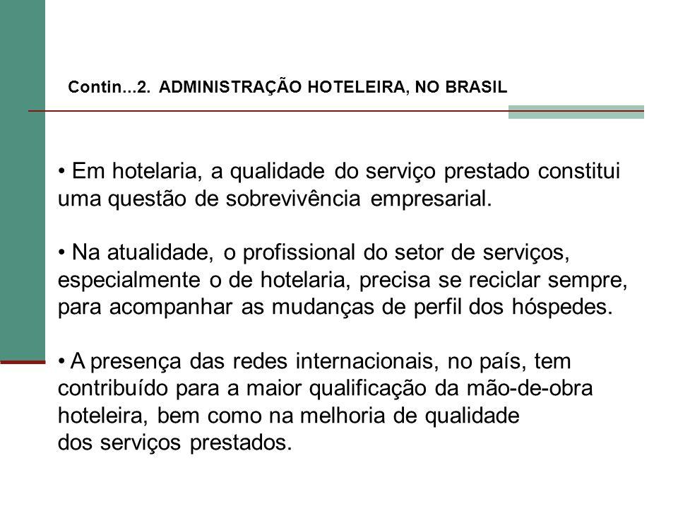 Em hotelaria, a qualidade do serviço prestado constitui uma questão de sobrevivência empresarial. Na atualidade, o profissional do setor de serviços,