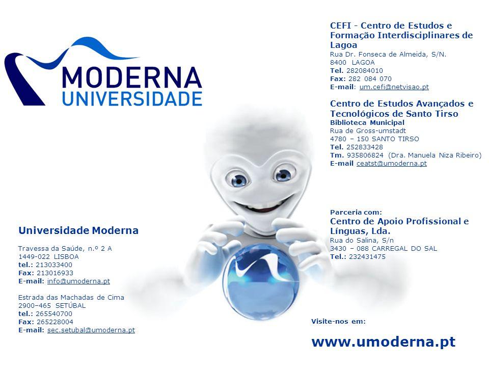Visite-nos em: www.umoderna.pt CEFI - Centro de Estudos e Formação Interdisciplinares de Lagoa Rua Dr. Fonseca de Almeida, S/N. 8400 LAGOA Tel. 282084