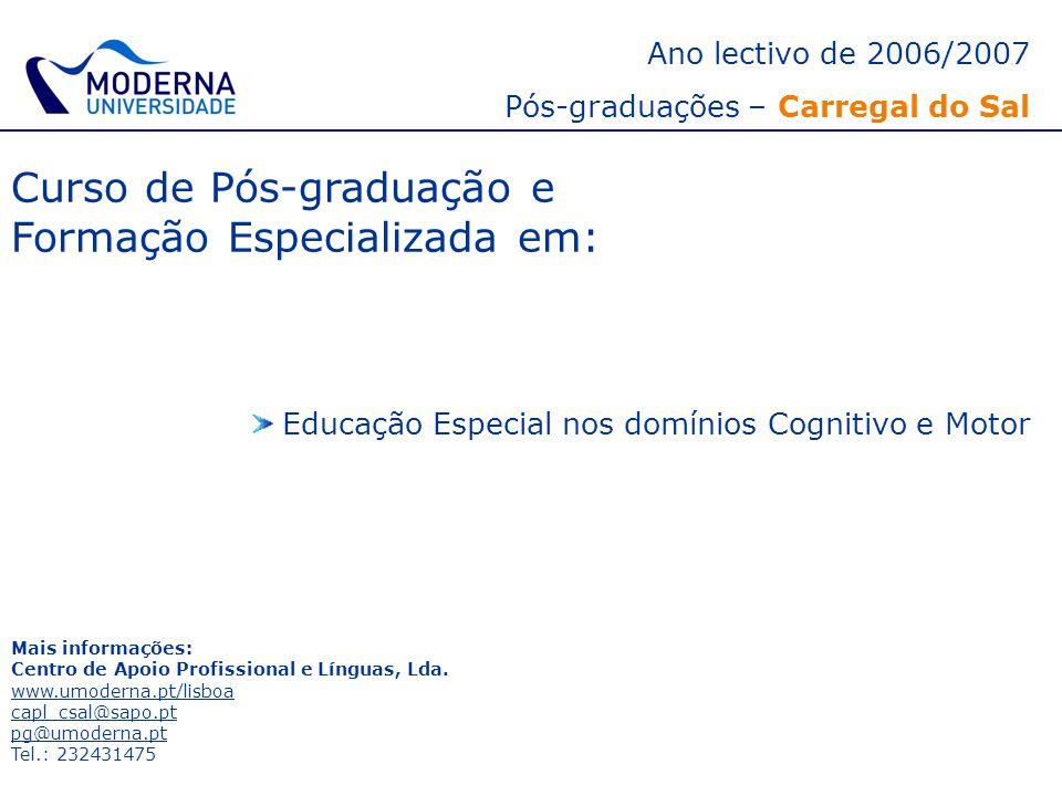 Ano lectivo de 2006/2007 Pós-graduações – Carregal do Sal Curso de Pós-graduação e Formação Especializada em: Educação Especial nos domínios Cognitivo