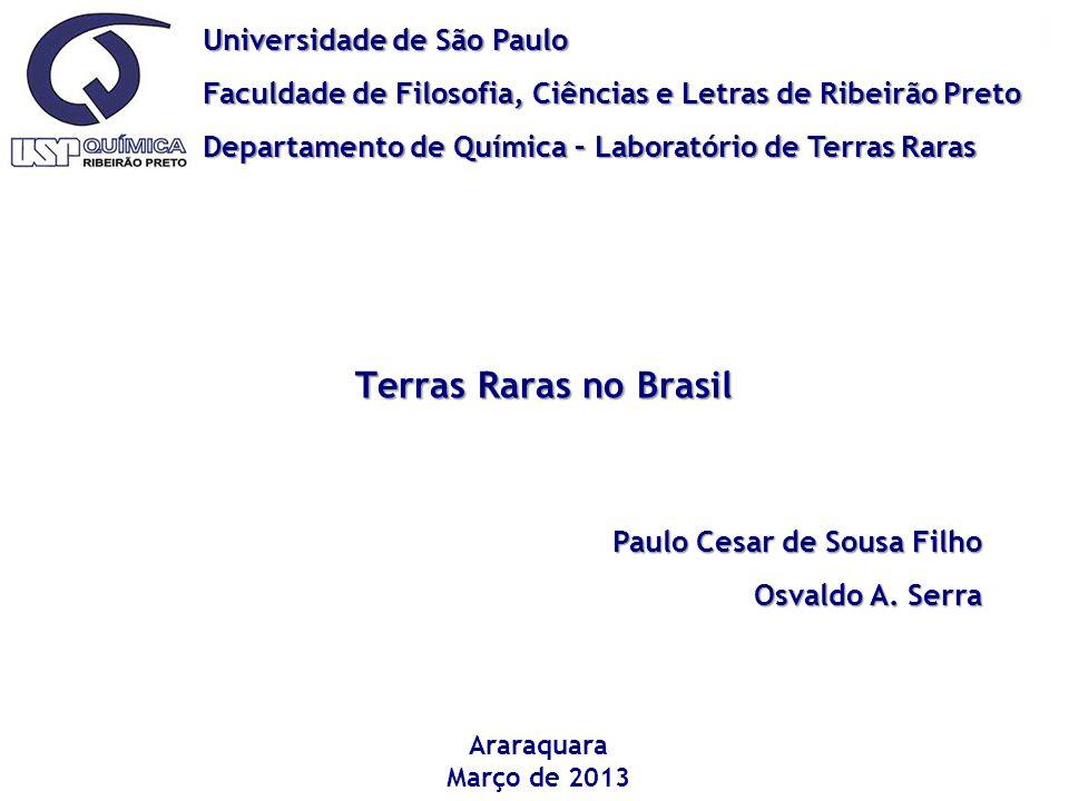 Universidade de São Paulo Faculdade de Filosofia, Ciências e Letras de Ribeirão Preto Departamento de Química – Laboratório de Terras Raras Araraquara