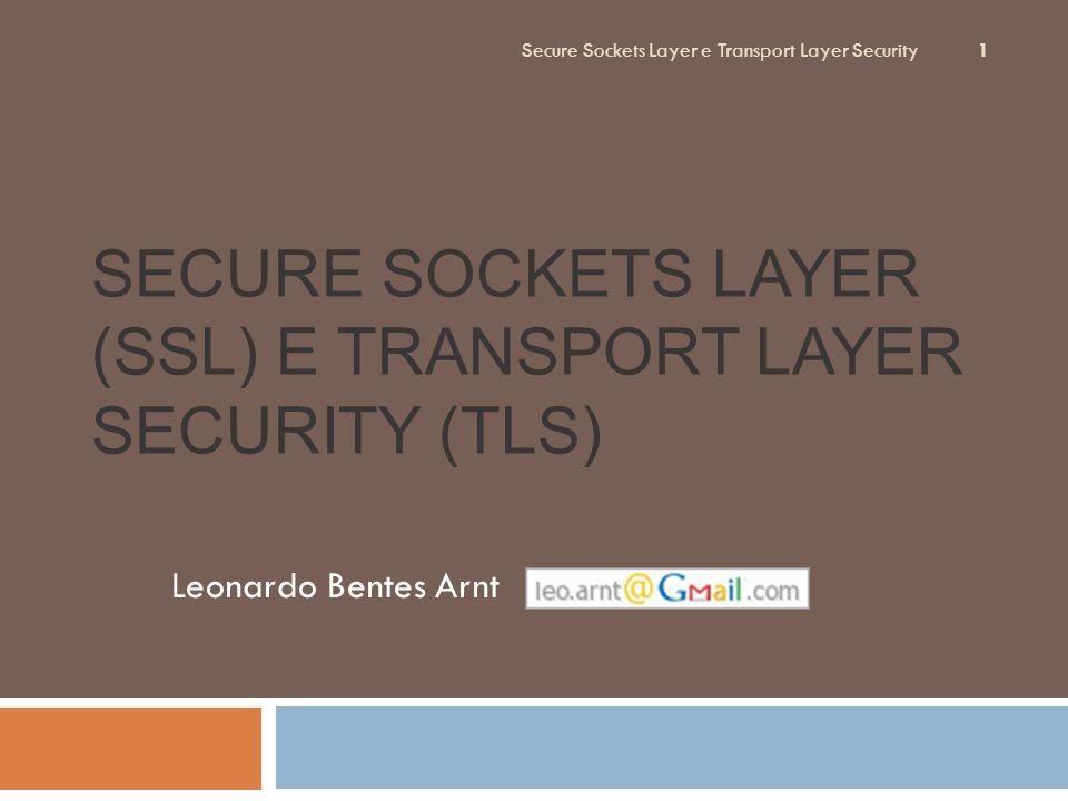 DEFINIÇÕES Leonardo Bentes Arnt Secure Sockets Layer e Transport Layer Security 2