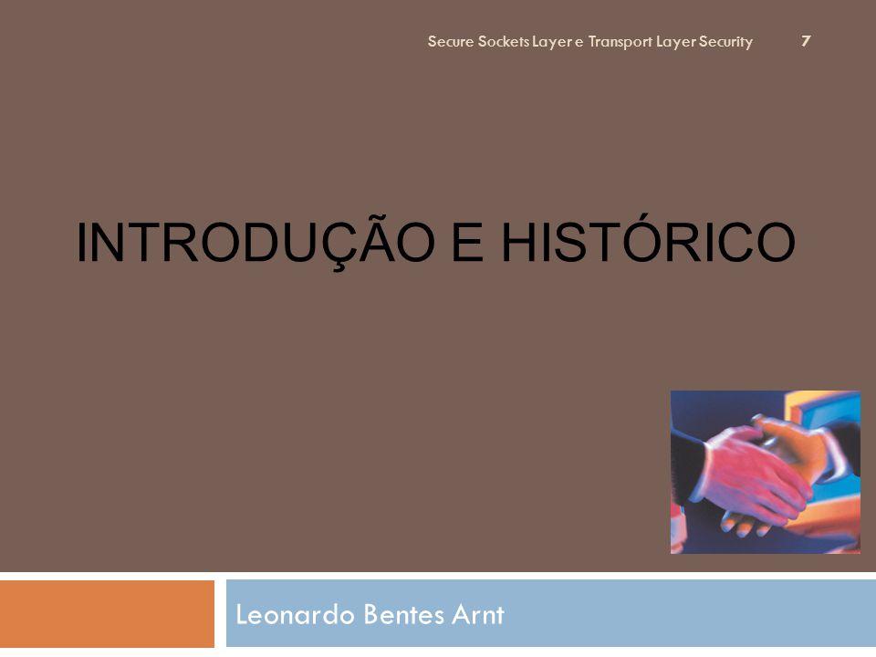 Introdução e Histórico 8  Demanda por segurança na Rede  Web  Protocolos de troca de mensagem (e.g.