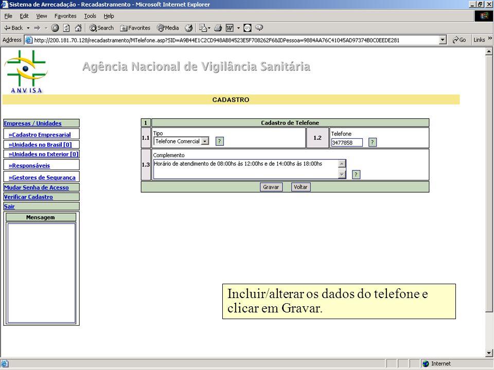 Agência Nacional de Vigilância Sanitária www.anvisa.gov.br Incluir/alterar os dados do telefone e clicar em Gravar.