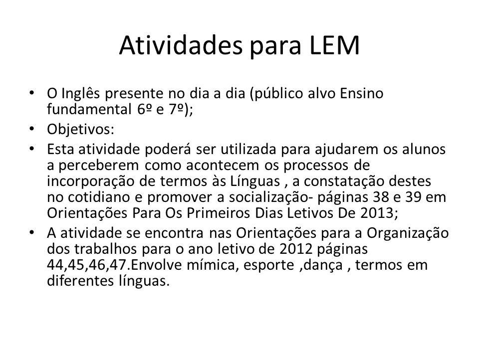 Atividades para LEM O Inglês presente no dia a dia (público alvo Ensino fundamental 6º e 7º); Objetivos: Esta atividade poderá ser utilizada para ajud