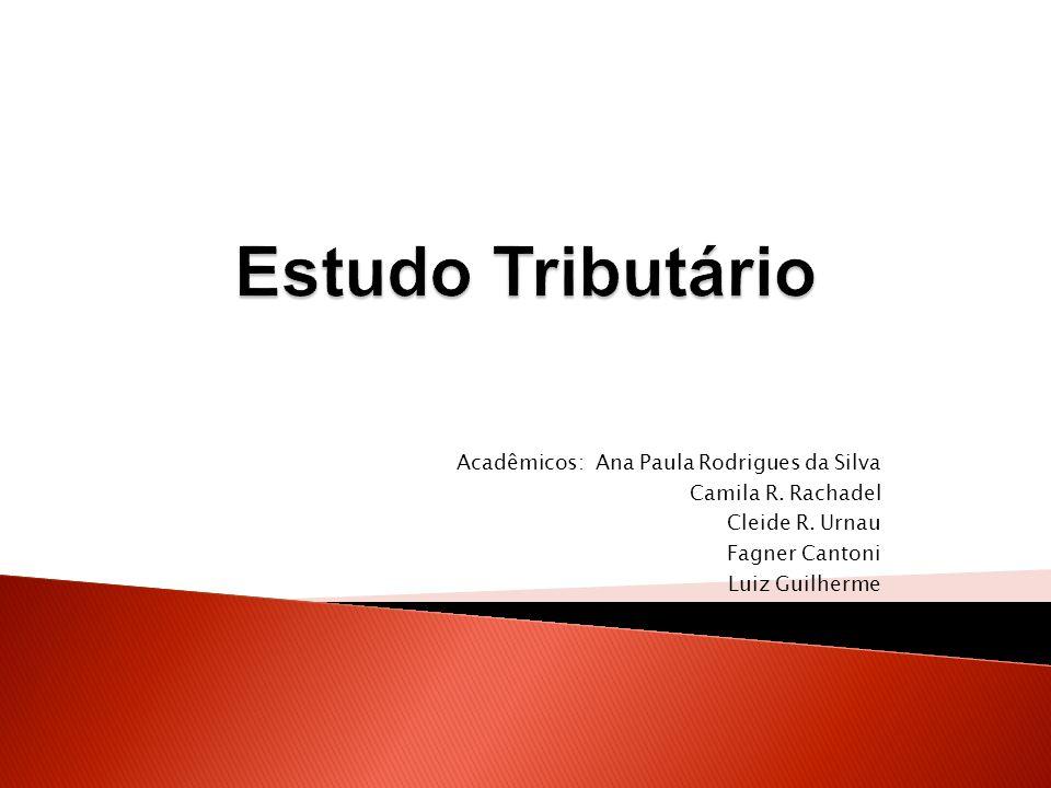 Acadêmicos: Ana Paula Rodrigues da Silva Camila R. Rachadel Cleide R. Urnau Fagner Cantoni Luiz Guilherme