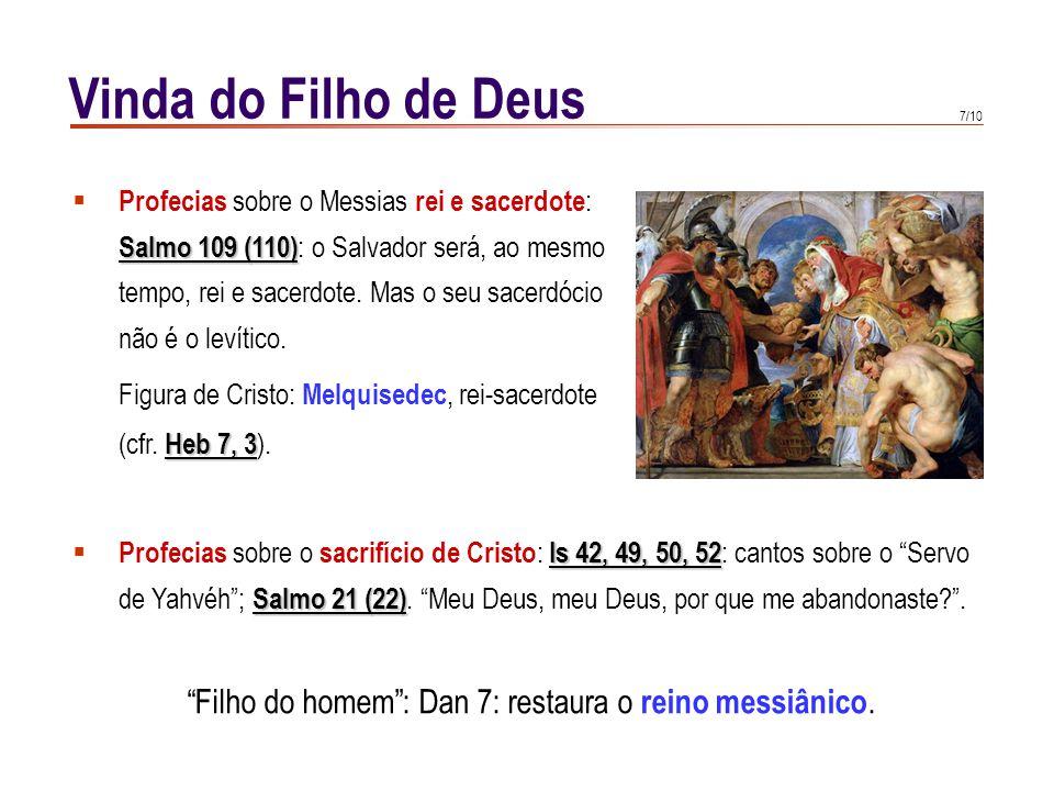 7/10  Profecias sobre o Messias rei e sacerdote : Salmo 109 (110) Salmo 109 (110) : o Salvador será, ao mesmo tempo, rei e sacerdote. Mas o seu sacer