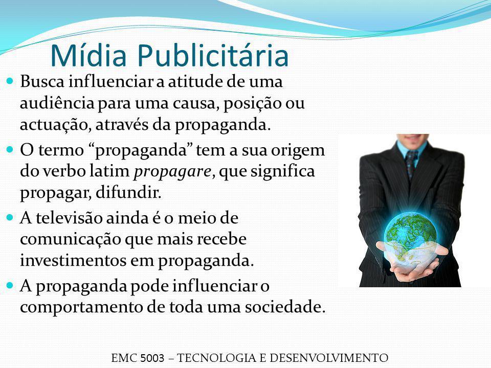 """Mídia Publicitária Busca influenciar a atitude de uma audiência para uma causa, posição ou actuação, através da propaganda. O termo """"propaganda"""" tem a"""