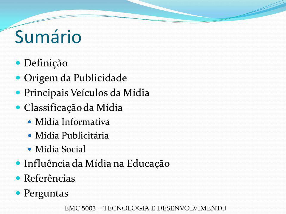 Sumário Definição Origem da Publicidade Principais Veículos da Mídia Classificação da Mídia Mídia Informativa Mídia Publicitária Mídia Social Influênc