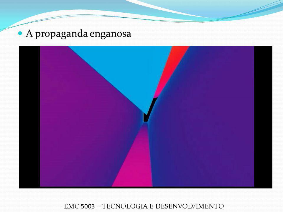 A propaganda enganosa EMC 5003 – TECNOLOGIA E DESENVOLVIMENTO