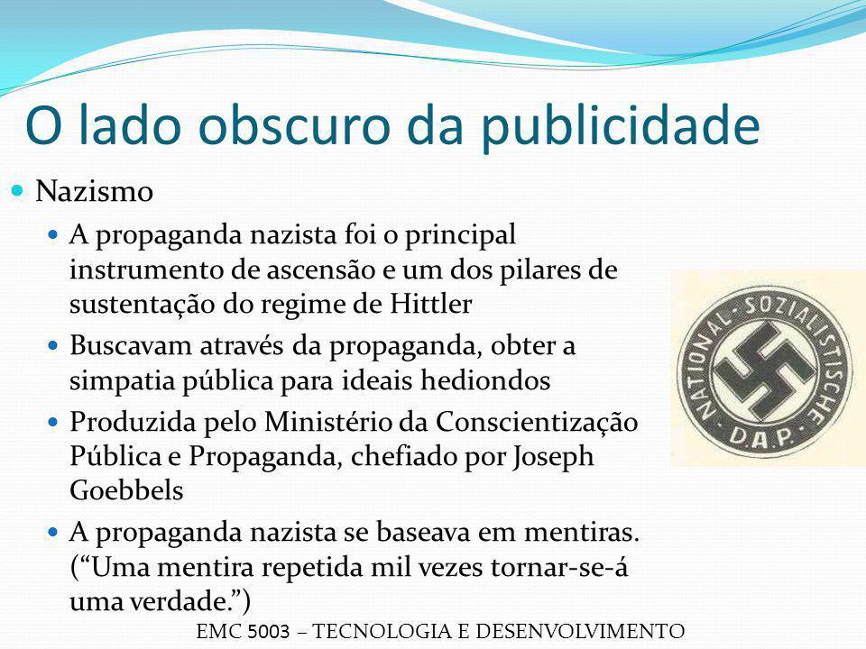 O lado obscuro da publicidade Nazismo A propaganda nazista foi o principal instrumento de ascensão e um dos pilares de sustentação do regime de Hittle