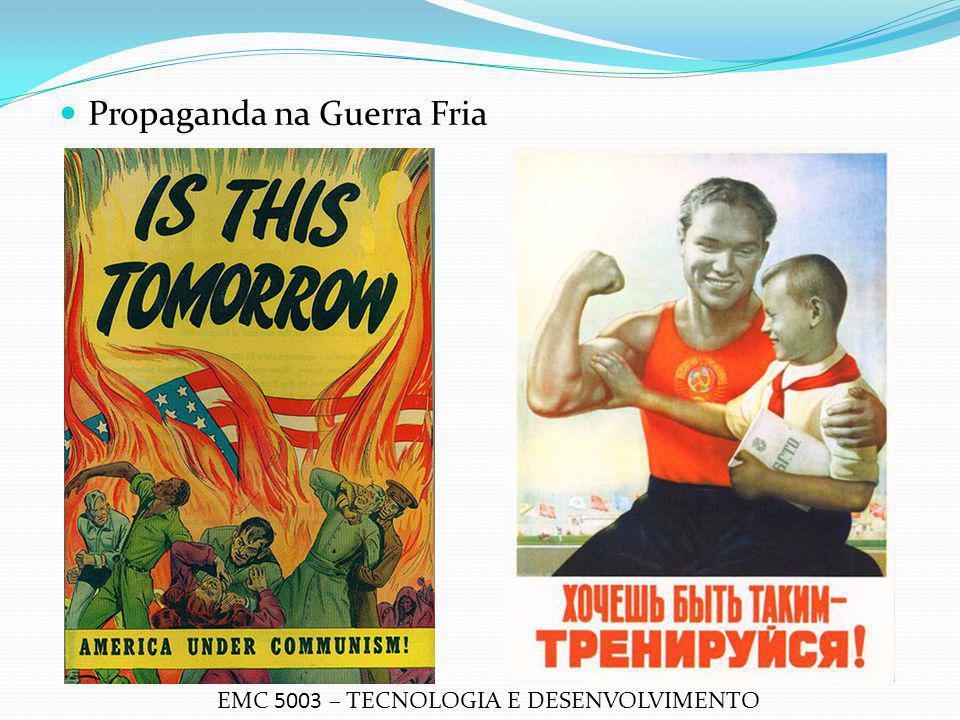 Propaganda na Guerra Fria EMC 5003 – TECNOLOGIA E DESENVOLVIMENTO