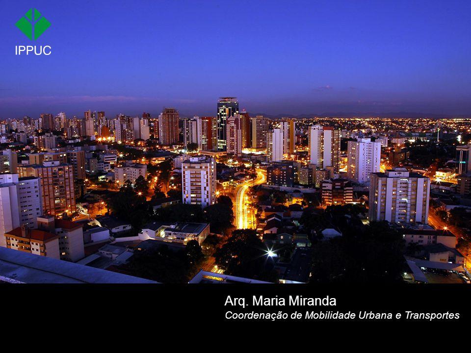 Infraestrutura Cicloviária de Curitiba Arq. Maria Miranda Coordenação de Mobilidade Urbana e Transportes