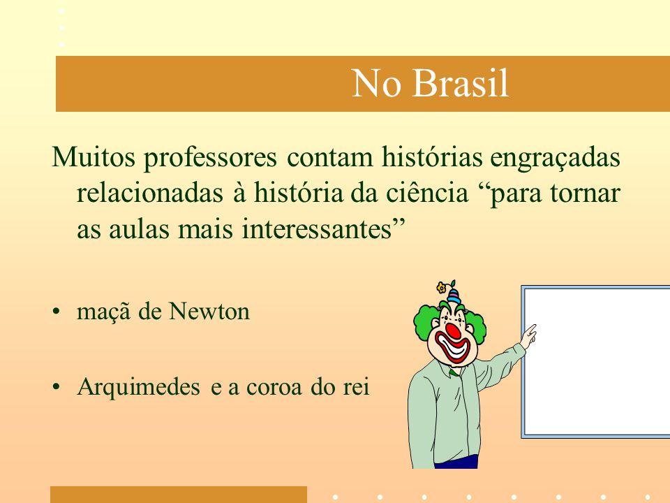 """No Brasil Muitos professores contam histórias engraçadas relacionadas à história da ciência """"para tornar as aulas mais interessantes"""" maçã de Newton A"""