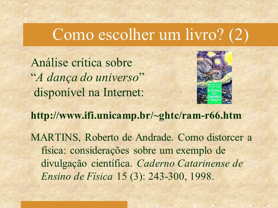 """Como escolher um livro? (2) Análise crítica sobre """"A dança do universo"""" disponível na Internet: http://www.ifi.unicamp.br/~ghtc/ram-r66.htm MARTINS, R"""