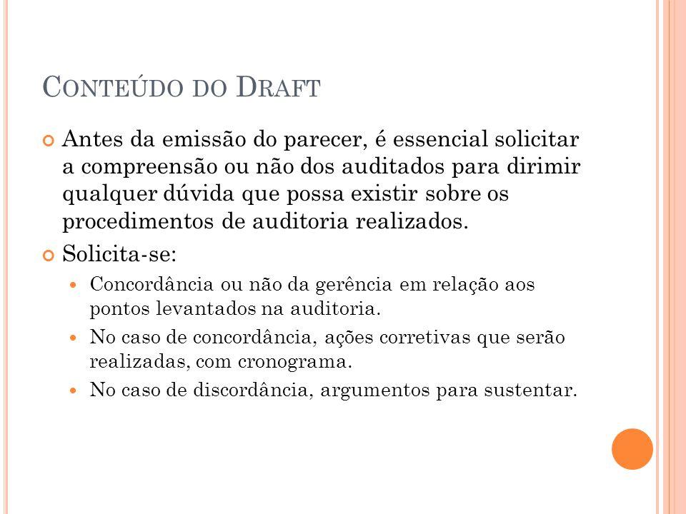 C ONTEÚDO DO P ARECER Após a emissão e análise do draft, é emitido então o parecer do auditor, que acrescenta sua opinião em relação aos pontos.