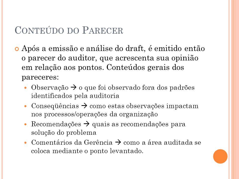 C ONTEÚDO DO P ARECER Após a emissão e análise do draft, é emitido então o parecer do auditor, que acrescenta sua opinião em relação aos pontos. Conte