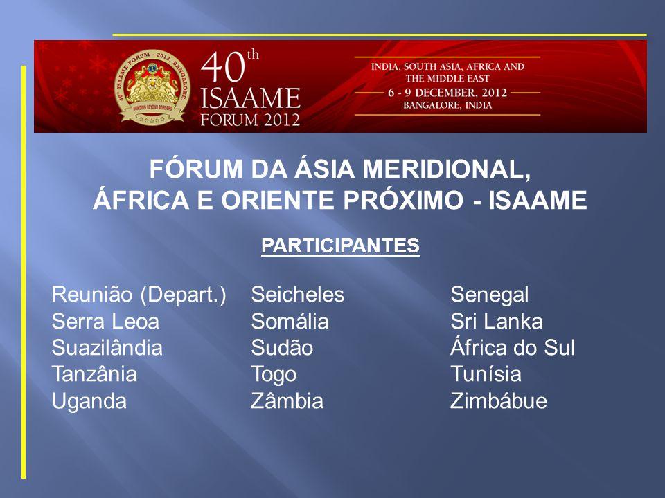 FÓRUM DA ÁSIA MERIDIONAL, ÁFRICA E ORIENTE PRÓXIMO - ISAAME PARTICIPANTES EtiópiaEmirados Árabes UnidosGabão GanaGuinéGuiné Equatorial ÍndiaIraqueJordâniaLesoto LíbanoLibériaMadagascarMalawi (Malauí) MaldivasMarrocosMauritâniaMaurício MoçambiqueNamíbiaNepalNíger NigériaPaquistãoQuêniaRuanda