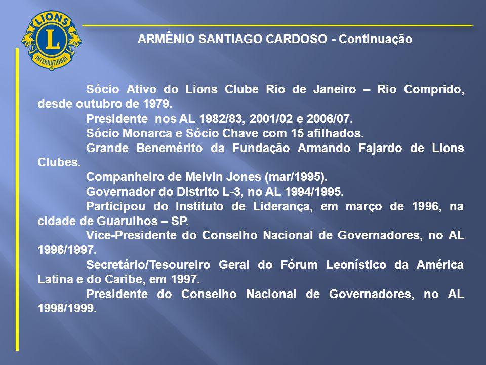 ARMÊNIO SANTIAGO CARDOSO Brasileiro, nascido em Portugal, casado com a CaL Arlete.