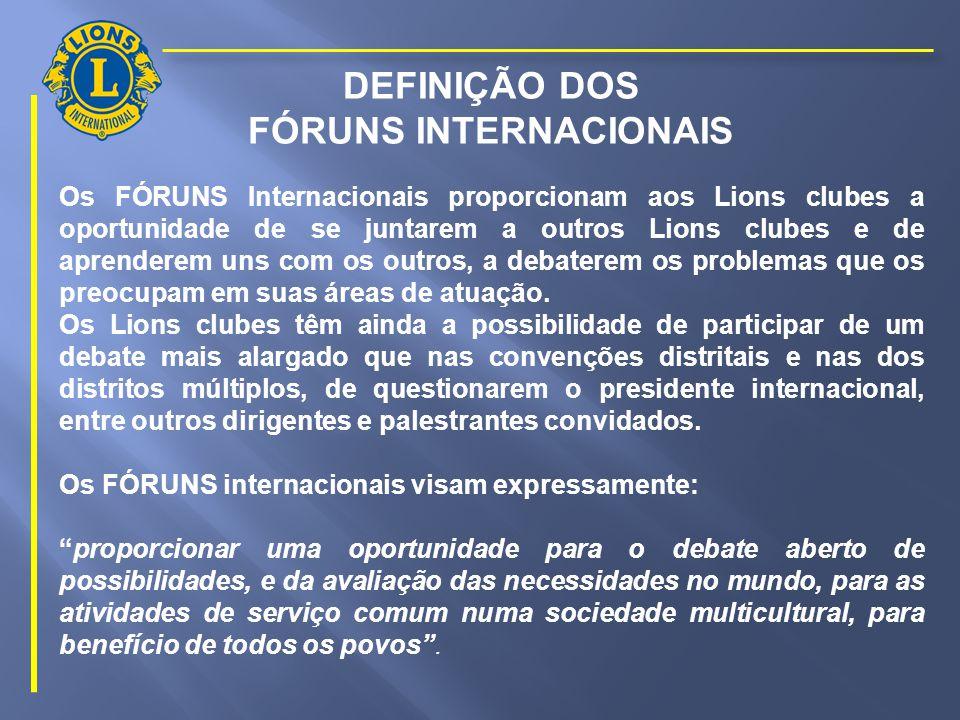 LIONS CLUBES INTERNACIONAL Fóruns de área FÓRUM DOS ESTADOS UNIDOS E DO CANADÁ FÓRUM DA EUROPA FÓRUM DO EXTREMO ORIENTE E DO SUDESTE DA ÁSIA – OSEAL FÓRUM DA ÁSIA MERIDIONAL, ÁFRICA E ORIENTE PRÓXIMO - ISAAME FÓRUM LEONÍSTICO DA AMÉRICA LATINA E DO CARIBE – FOLAC