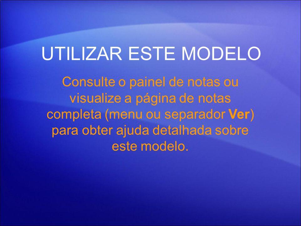 UTILIZAR ESTE MODELO Consulte o painel de notas ou visualize a página de notas completa (menu ou separador Ver) para obter ajuda detalhada sobre este modelo.