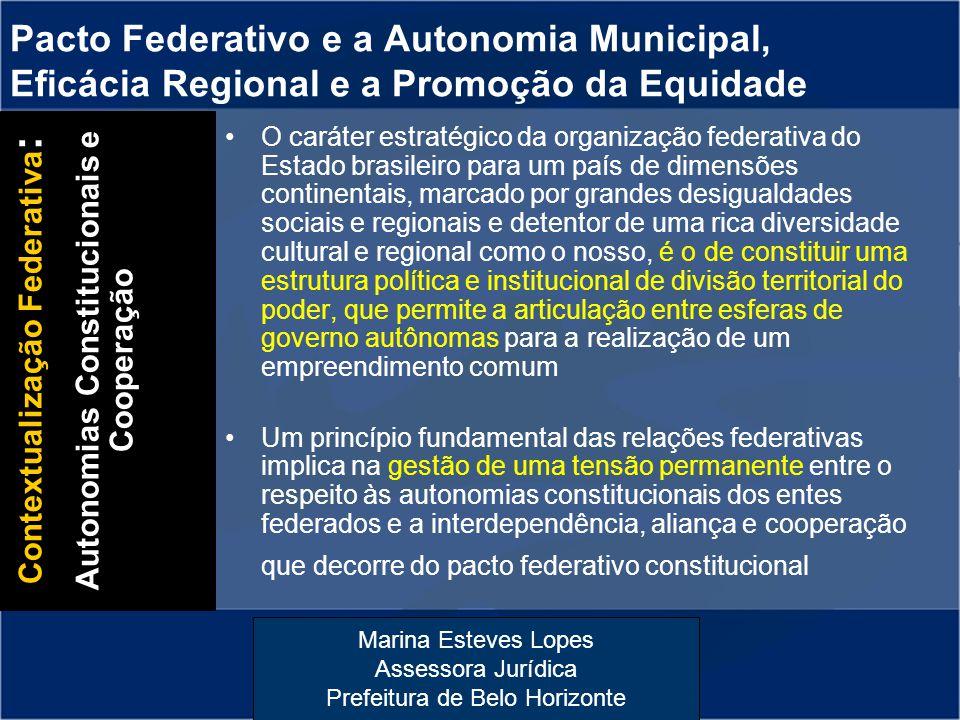 Marina Esteves Lopes Assessora Jurídica Prefeitura de Belo Horizonte Pacto Federativo e a Autonomia Municipal, Eficácia Regional e a Promoção da Equid