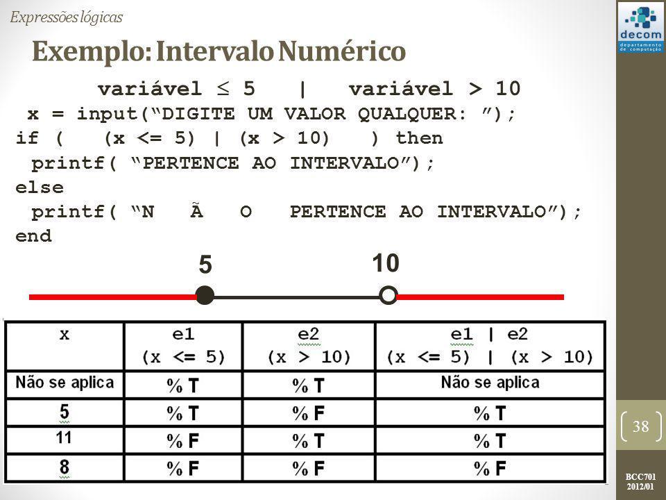 BCC701 2012/01 EXERCÍCIOS Introdução; Comandos de desvio de fluxo; Expressões lógicas; Exercícios.
