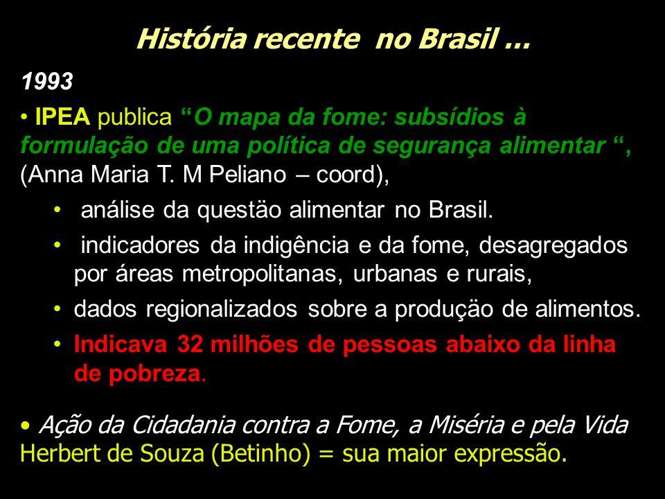 """História recente no Brasil... 1993 IPEA publica """"O mapa da fome: subsídios à formulação de uma política de segurança alimentar """", (Anna Maria T. M Pel"""