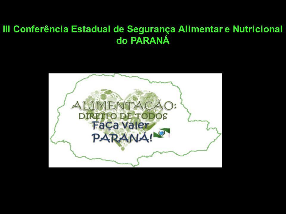 III Conferência Estadual de Segurança Alimentar e Nutricional do PARANÁ