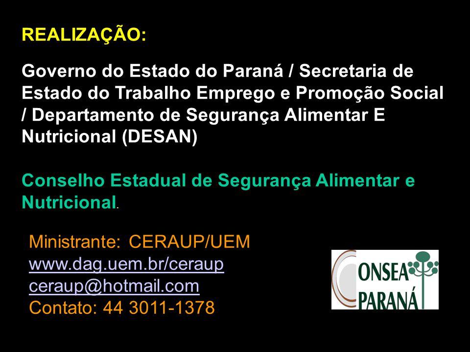 REALIZAÇÃO: Governo do Estado do Paraná / Secretaria de Estado do Trabalho Emprego e Promoção Social / Departamento de Segurança Alimentar E Nutricion
