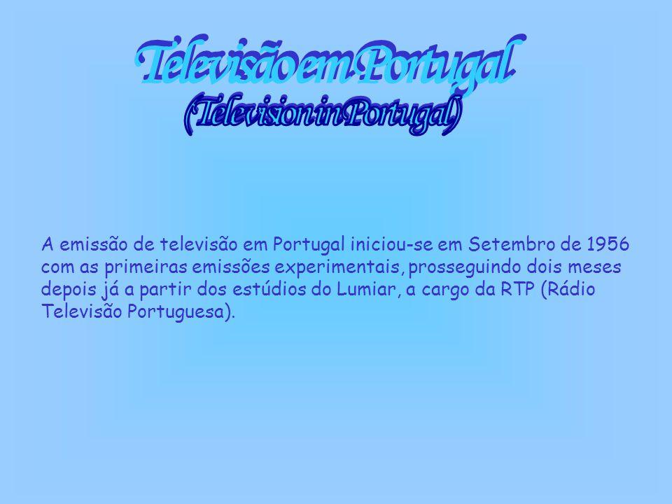 A emissão de televisão em Portugal iniciou-se em Setembro de 1956 com as primeiras emissões experimentais, prosseguindo dois meses depois já a partir