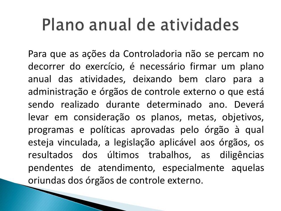 Para que as ações da Controladoria não se percam no decorrer do exercício, é necessário firmar um plano anual das atividades, deixando bem claro para
