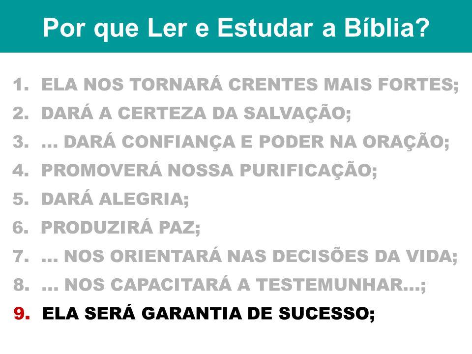 Por que Ler e Estudar a Bíblia.1. ELA NOS TORNARÁ CRENTES MAIS FORTES; 2.
