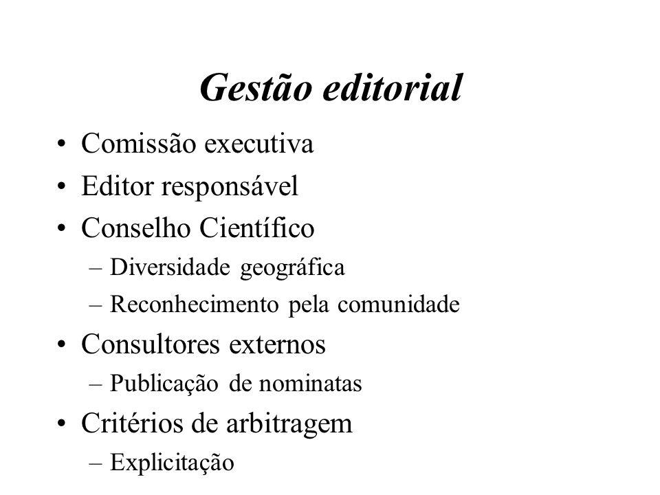 Gestão editorial Comissão executiva Editor responsável Conselho Científico –Diversidade geográfica –Reconhecimento pela comunidade Consultores externo